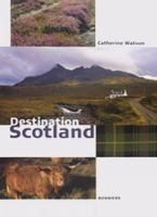 Destination Scotland / Catherine Watson.